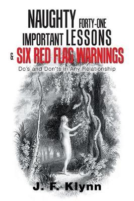 Naughty Forty-One Important Lessons & Six Red Flag Warnings: Do's and Don'ts in Any Relationship (Paperback)
