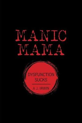 Manic Mama: Dysfunction Sucks (Paperback)