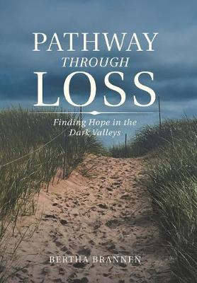 Pathway Through Loss: Finding Hope in the Dark Valleys (Hardback)