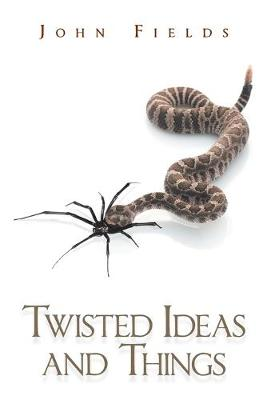Twisted Ideas and Things (Paperback)