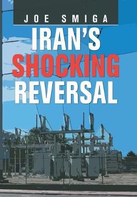 Iran's Shocking Reversal (Hardback)