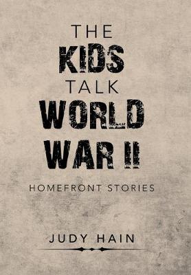 The Kids Talk World War Ii: Homefront Stories (Hardback)