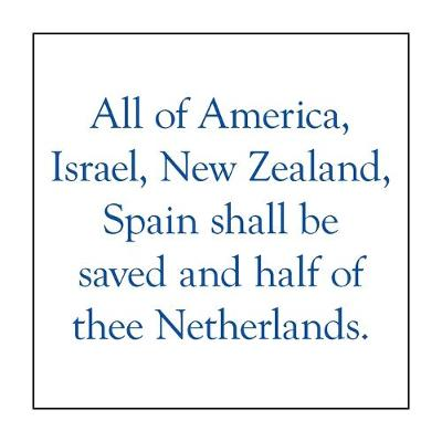 All of America, Israel, New Zealand, Spain Shall Be Saved and Half of Thee Netherlands. (Paperback)