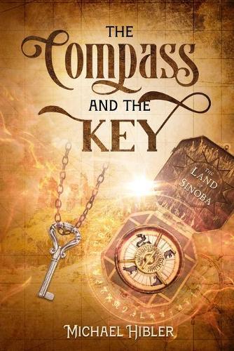 The Compass and the Key: Book 1 of the Sinoba Scrolls - Sinoba Scrolls 1 (Paperback)