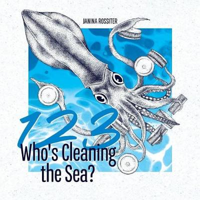 1,2,3, Who's Cleaning the Sea?: A Counting Picture Book About Protecting Our Planet (Early Childhood Concepts) - Early Childhood Concepts 2 (Paperback)
