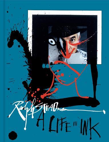 Ralph Steadman: A Life in Ink (Hardback)