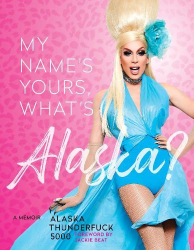 My Name's, Yours, What's Alaska?: A Memoir (Hardback)