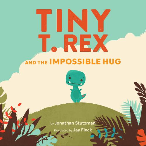 Tiny T. Rex and the Impossible Hug (Paperback)