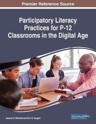 Participatory Literacy Practices for P-12 Classrooms in the Digital Age (Paperback)