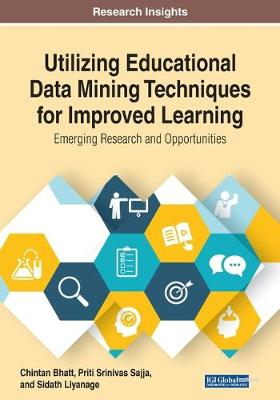 Utilizing Educational Data Mining Techniques for Improved Learning: Emerging Research and Opportunities (Paperback)