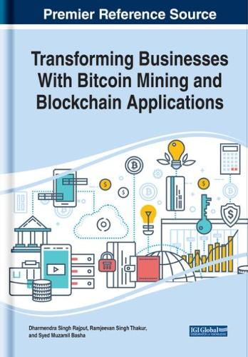 Transforming Businesses With Bitcoin Mining and Blockchain Applications (Hardback)
