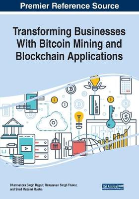 Transforming Businesses With Bitcoin Mining and Blockchain Applications (Paperback)
