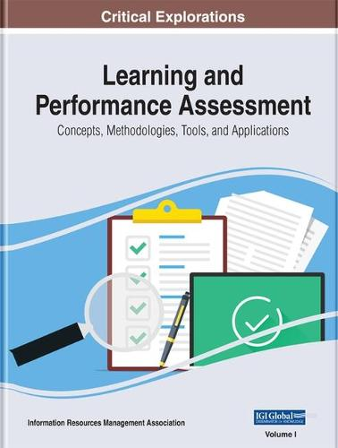 Learning and Performance Assessment: Concepts, Methodologies, Tools, and Applications (Hardback)
