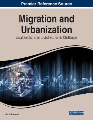 Migration and Urbanization: Local Solutions for Global Economic Challenges (Paperback)