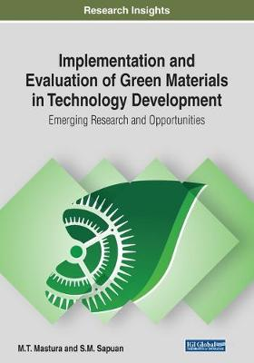Implementation and Evaluation of Green Materials in Technology Development: Emerging Research and Opportunities (Paperback)