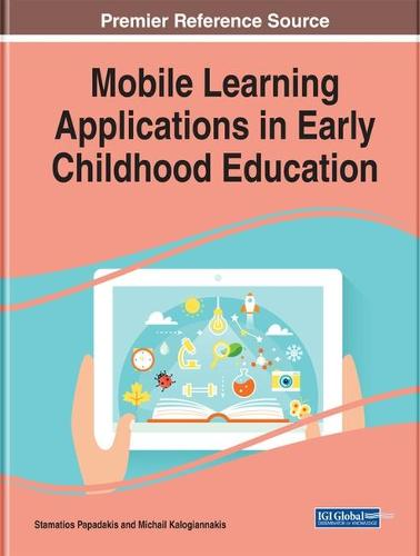 Mobile Learning Applications in Early Childhood Education - Advances in Educational Technologies and Instructional Design (Hardback)