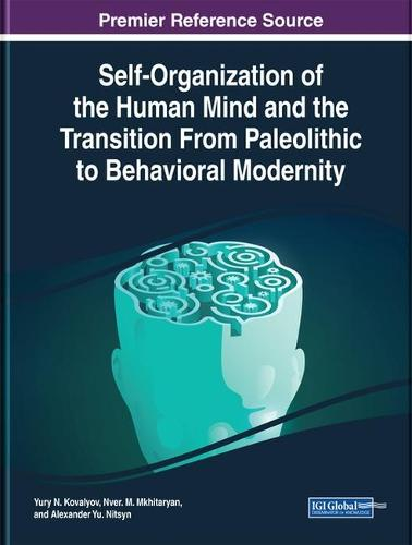 Self-Organization of the Human Mind and the Transition From Paleolithic to Behavioral Modernity (Hardback)