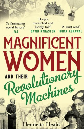 Magnificent Women and their Revolutionary Machines (Paperback)