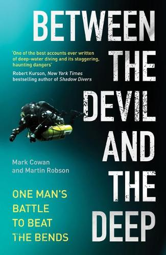 Between the Devil and the Deep: One Man's Battle to Beat the Bends (Hardback)