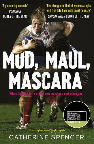 Mud, Maul, Mascara: When fighting for a dream can make you and break you (Paperback)
