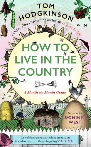 How to Live in the Country: A Month-by-Month Guide (Hardback)