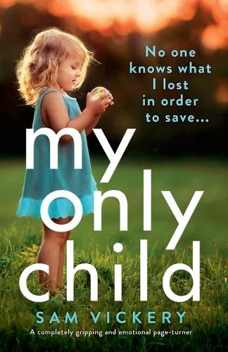 My Only Child: A completely gripping and emotional page-turner (Paperback)