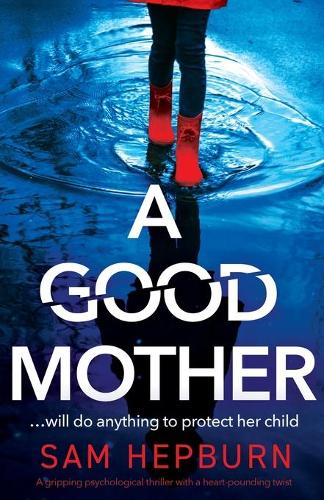 A Good Mother: A gripping psychological thriller with a heart-pounding twist (Paperback)