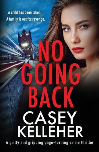 No Going Back: A gritty and gripping page-turning crime thriller (Paperback)