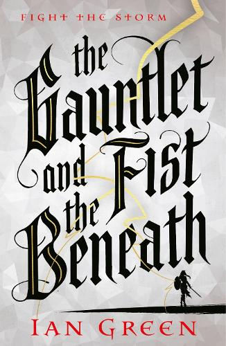 The Gauntlet and the Fist Beneath (Hardback)