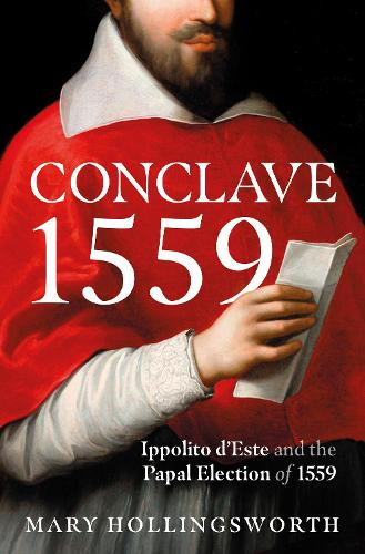 Conclave 1559: The Story of a Papal Election (Hardback)
