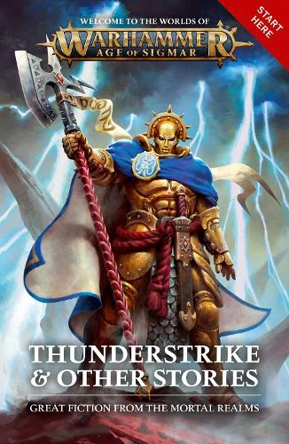 Thunderstrike & Other Stories - Warhammer: Age of Sigmar (Paperback)