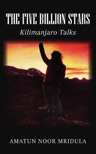 The Five Billion Stars: Kilimanjaro Talks (Paperback)