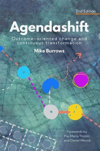 Agendashift: Outcome-oriented change and continuous transformation (2nd Edition) (Paperback)