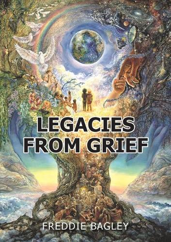 Legacies from Grief (Paperback)