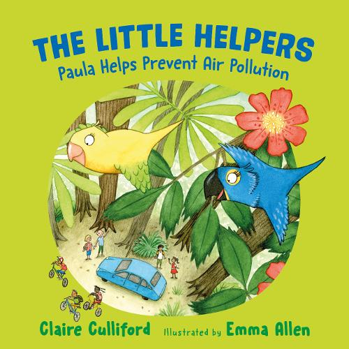 The Little Helpers: Paula Helps Prevent Air Pollution: (a climate-conscious children's book) (Paperback)