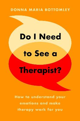 Do I Need to See a Therapist?: How to understand your emotions and make therapy work for you (Paperback)