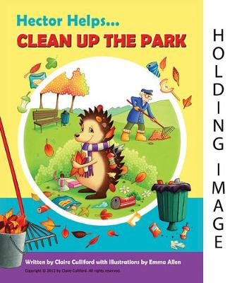 The Little Helpers: Hector Helps Clean Up the Park: (a climate-conscious children's book) (Paperback)