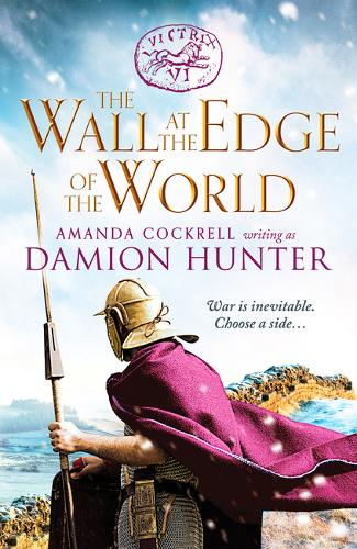 The Wall at the Edge of the World: An unputdownable adventure in the Roman Empire (Paperback)