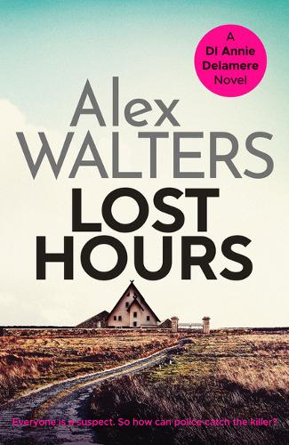 Lost Hours: A totally gripping and unputdownable crime thriller - Detective Annie Delamere 2 (Paperback)