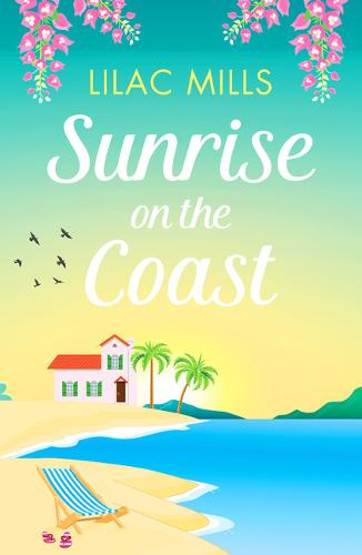 Sunrise on the Coast: The perfect feel-good holiday romance - Island Romance 1 (Paperback)