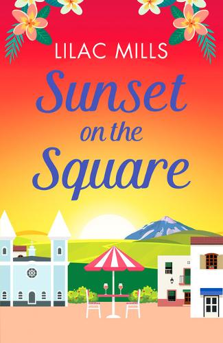 Sunset on the Square: Escape on a Spanish holiday with this heartwarming love story - Island Romance 3 (Paperback)