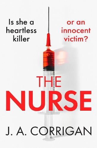The Nurse: A gripping psychological thriller with a shocking twist (Paperback)