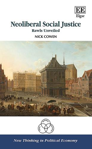 Neoliberal Social Justice: Rawls Unveiled - New Thinking in Political Economy series (Hardback)