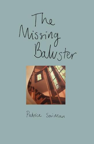 The Missing Baluster (Hardback)
