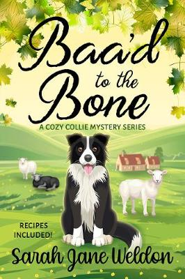 Baa'd to the Bone: A Cozy Collie Mystery - A Cozy Collie Mystery 1 (Paperback)