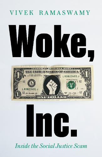Woke, Inc.: Inside the Social Justice Scam (Hardback)