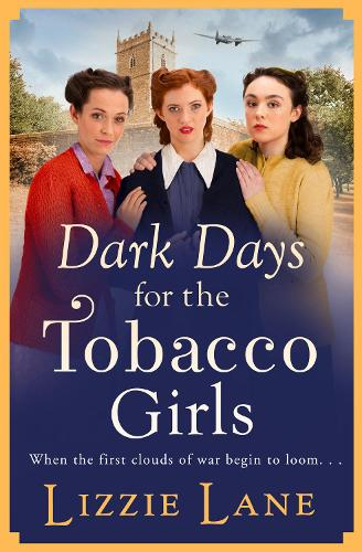 Dark Days for the Tobacco Girls: A gritty heartbreaking saga from Lizzie Lane for 2021 (Hardback)