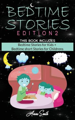 BedTime Stories Edition2: This Book Includes: Bedtime Stories for Kids + Bedtime short Stories for Childrens (Hardback)