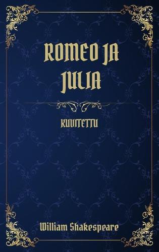 Romeo ja Julia: (Kuvitettu) (Hardback)