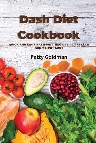 Dash Diet Recipes: Quick and Easy Dash Diet Recipes for Health and Weight Loss (Paperback)
